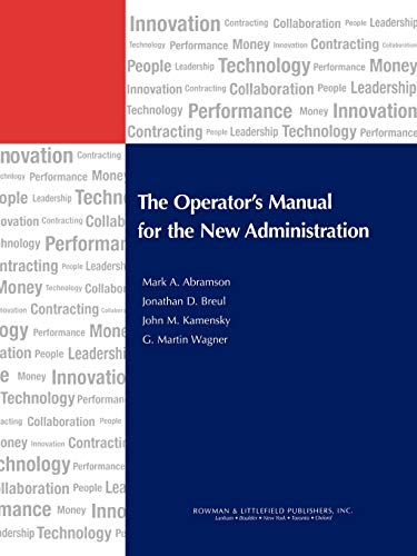 The Operator's Manual for the New Administration: Mark A. Abramson and Jonathan D. Breul and ...
