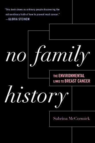9780742564091: No Family History: The Environmental Links to Breast Cancer (New Social Formations)