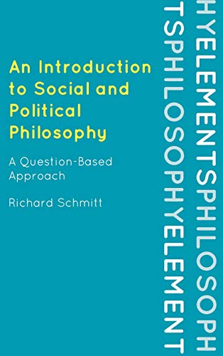 9780742564121: An Introduction to Social and Political Philosophy: A Question-Based Approach (Elements of Philosophy)