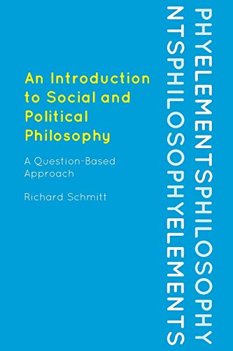 9780742564138: An Introduction to Social and Political Philosophy: A Question-Based Approach (Elements of Philosophy)