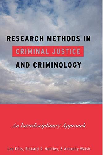 Research Methods in Criminal Justice and Criminology: Lee Ellis, Richard