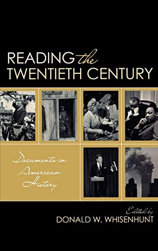 9780742564763: Reading the Twentieth Century: Documents in American History