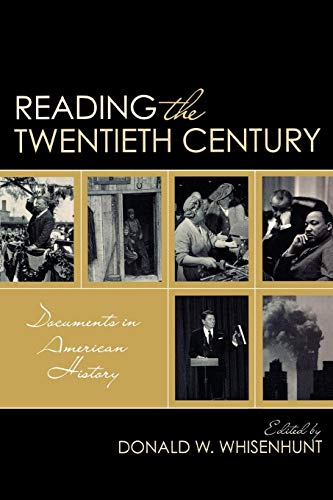 9780742564770: Reading the Twentieth Century: Documents in American History