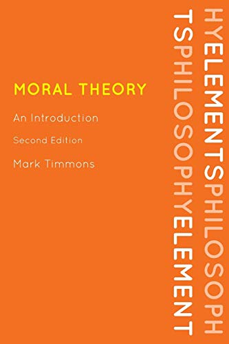 9780742564923: Moral Theory: An Introduction (Elements of Philosophy)