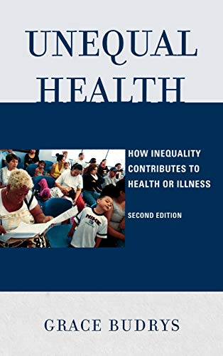 9780742565067: Unequal Health: How Inequality Contributes to Health or Illness