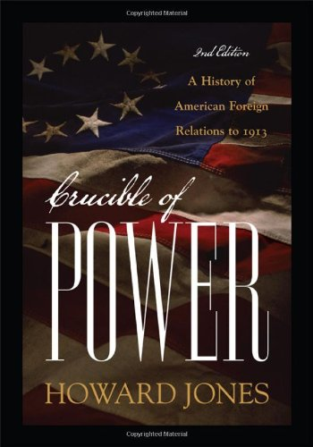 9780742565333: Crucible of Power: A History of American Foreign Relations to 1913