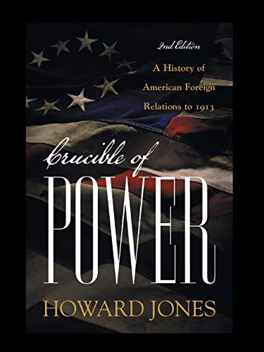 9780742565340: Crucible of Power: A History of American Foreign Relations to 1913