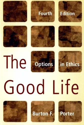 9780742565432: GOOD LIFE 4ED:OPTIONS IN ETHICS: Options in Ethics