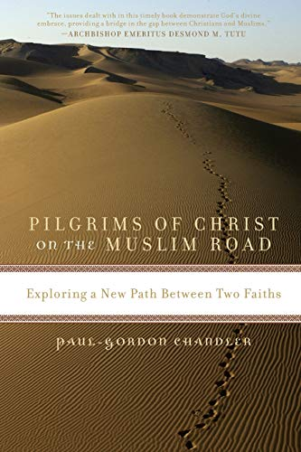 9780742566033: Pilgrims of Christ on the Muslim Road: Exploring a New Path Between Two Faiths