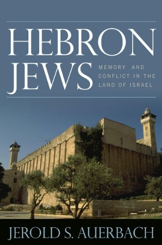 9780742566156: Hebron Jews: Memory and Conflict in the Land of Israel