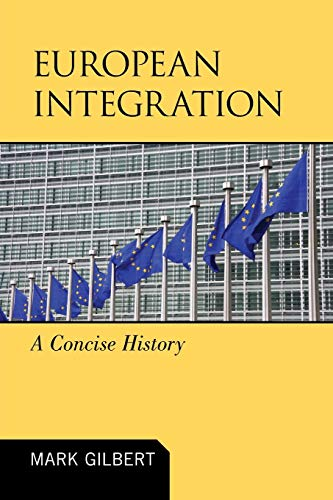 9780742566644: European Integration: A Concise History