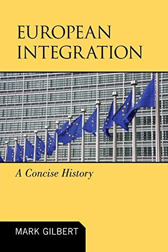 9780742566644: European Integration: A Concise History