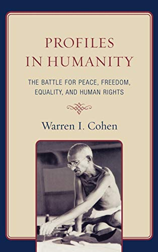 9780742567016: Profiles in Humanity: The Battle for Peace, Freedom, Equality, and Human Rights