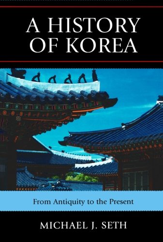 9780742567160: A History of Korea: From Antiquity to the Present: From Antiquity to the Present