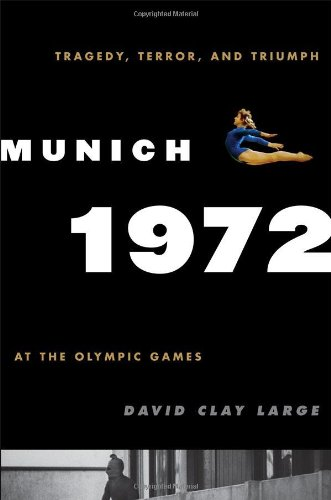 9780742567399: Munich 1972: Tragedy, Terror, and Triumph at the Olympic Games