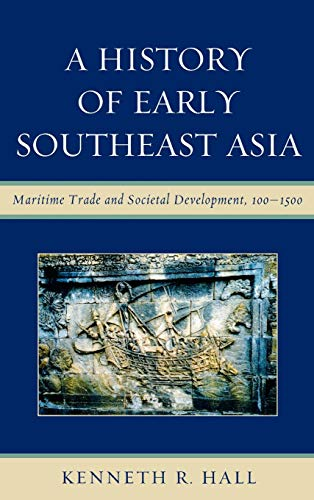 9780742567603: A History of Early Southeast Asia: Maritime Trade and Societal Development, 100 1500