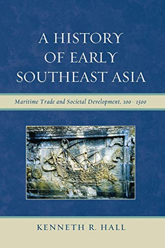 9780742567610: A History of Early Southeast Asia: Maritime Trade and Societal Development, 100-1500