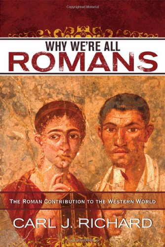 9780742567788: Why We're All Romans: The Roman Contribution to the Western World