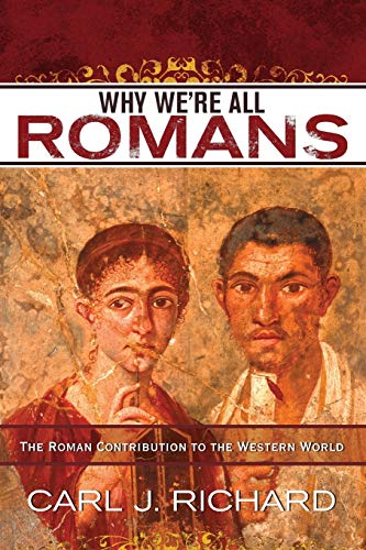 9780742567795: Why We're All Romans: The Roman Contribution to the Western World