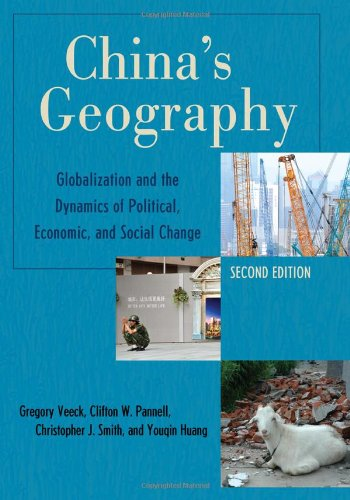 9780742567825: China's Geography: Globalization and the Dynamics of Political, Economic, and Social Change (Changing Regions in a Global Context: New Perspectives in Regional Geography Ser)