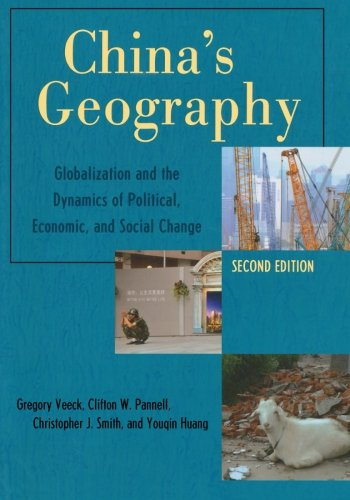 China's Geography: Globalization and the Dynamics of: Gregory Veeck; Clifton