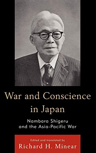 9780742568136: War and Conscience in Japan: Nambara Shigeru and the Asia-Pacific War (Asian Voices)