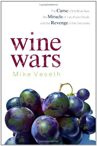 9780742568198: Wine Wars: The Curse of the Blue Nun, the Miracle of Two Buck Chuck, and the Revenge of the Terroirists