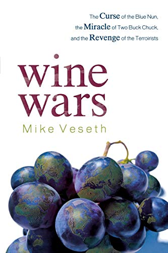 9780742568204: Wine Wars: The Curse of the Blue Nun, the Miracle of Two Buck Chuck, and the Revenge of the Terroirists