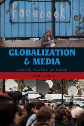 9780742568358: Globalization and Media: Global Village of Babel