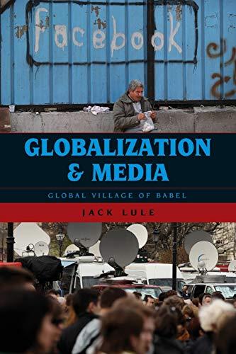 9780742568365: Globalization and Media: Global Village of Babel