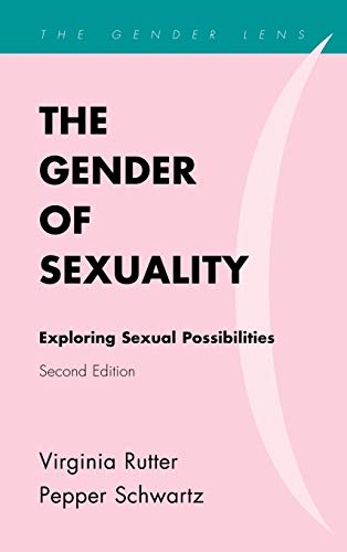 9780742570030: The Gender of Sexuality: Exploring Sexual Possibilities (Gender Lens)