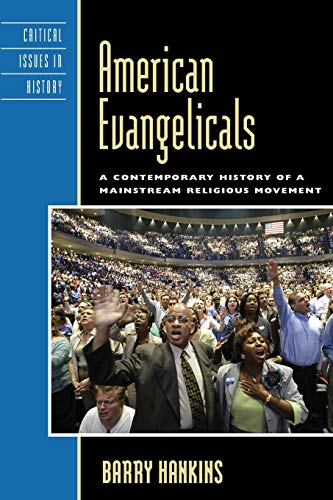 9780742570252: American Evangelicals: A Contemporary History of a Mainstream Religious Movement (Critical Issues in American History)