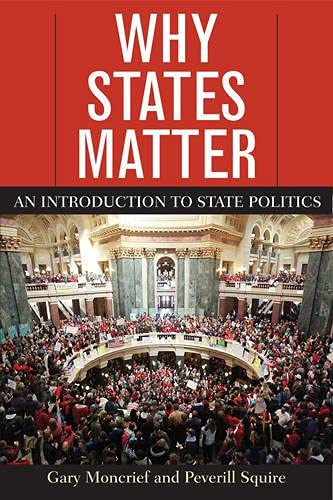 9780742570375: Why States Matter: An Introduction to State Politics