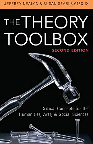9780742570504: The Theory Toolbox: Critical Concepts for the Humanities, Arts, & Social Sciences (Culture and Politics Series)