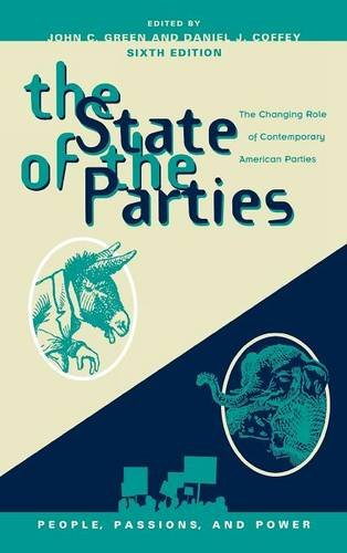 9780742599536: State of the Parties: The Changing Role of Contemporary American Parties (People, Passions, and Power: Social Movements, Interest Organizations, and the P)