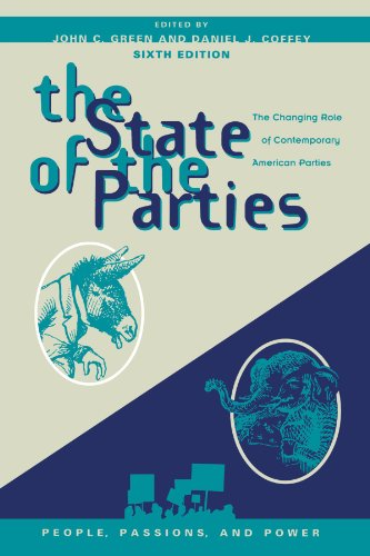 9780742599543: The State of the Parties: The Changing Role of Contemporary American Parties (People, Passions, and Power: Social Movements, Interest Organizations, and the P)