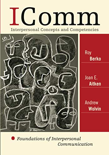 9780742599628: ICOMM: Interpersonal Concepts and Competencies: Foundations of Interpersonal Communication