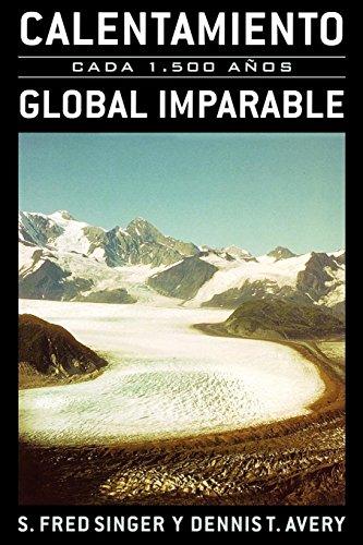 Calentamiento Global Imparable: Cada 1.500 a-os (Spanish Edition): Singer, S. Fred; Avery, Dennis