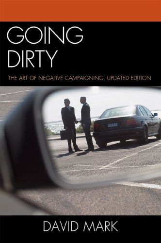 9780742599826: Going Dirty: The Art of Negative Campaigning