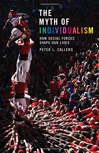 9780742599901: The Myth of Individualism: How Social Forces Shape Our Lives