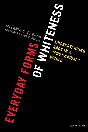 9780742599987: Everyday Forms of Whiteness: Understanding Race in a 'Post-Racial' World (Perspectives on a Multiracial America)