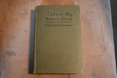 Tales of my native town. Tr. By Rafael Mantellini: Annunzio, Gabriele D'
