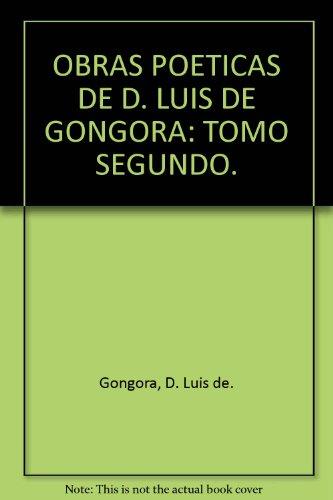 Obras poeticas de d. Luis de Gongora.: Gongora y Argote, Luis de,