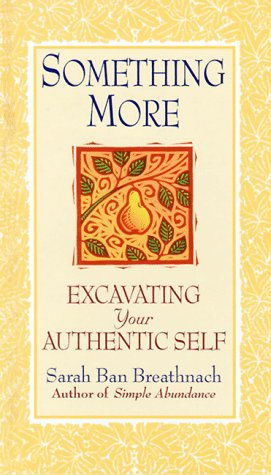 9780742906648: Something More: Excavating Your Authentic Self