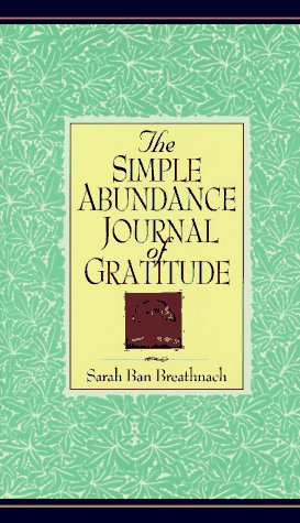 Simple Abundance Journal of Gratitude: Breathnach, Sarah Ban