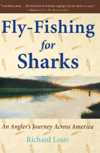 Fly-Fishing for Sharks: An American Journey: Louv, Richard