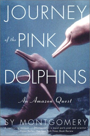 9780743200264: Journey of the Pink Dolphins: An Amazon Quest