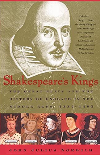 9780743200318: Shakespeare's Kings: The Great Plays and the History of England in the Middle Ages: 1337-1485