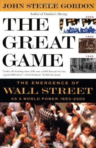 9780743200431: The Great Game: The Emergence of Wall Street as a World Power: 1653-2000