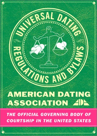 The Universal Dating Regulations And Bylaws: Wise, Jeff